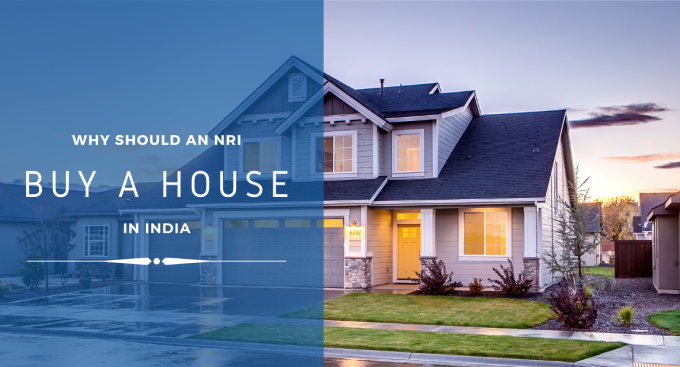 Why should an NRI buy a house in India?