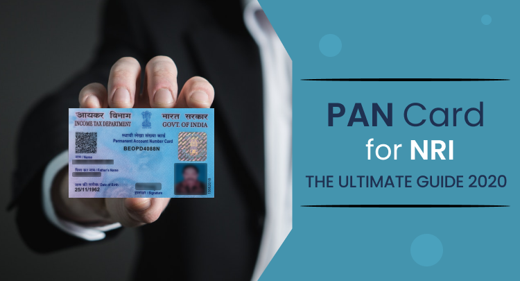 PAN Card for NRI: The Ultimate Guide 2020