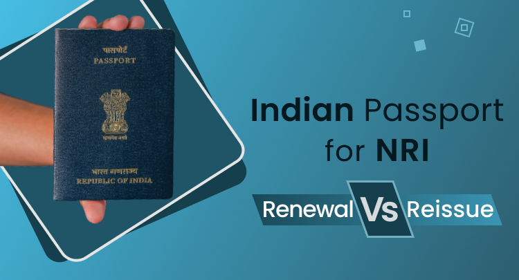 Indian Passport for NRI: Renewal vs Reissue