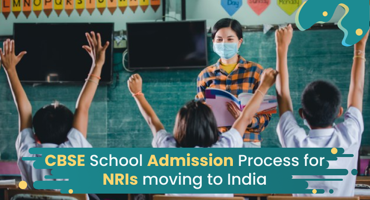 Admission Process in CBSE Schools for NRIs Moving to India