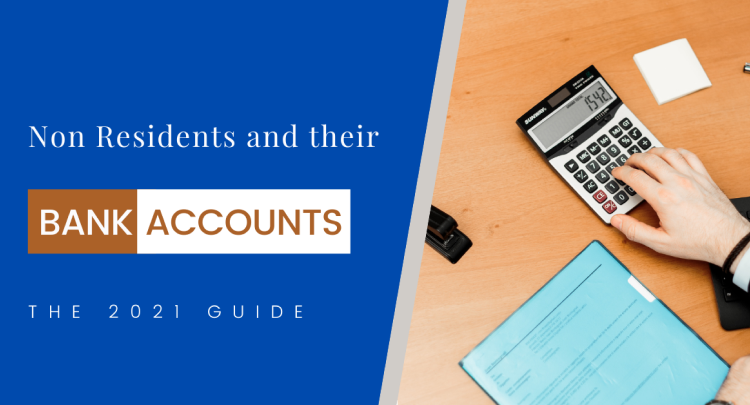 Non Residents and their Bank Accounts: The 2021 Guide