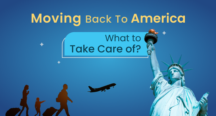 Moving Back to America: What to Take Care of?