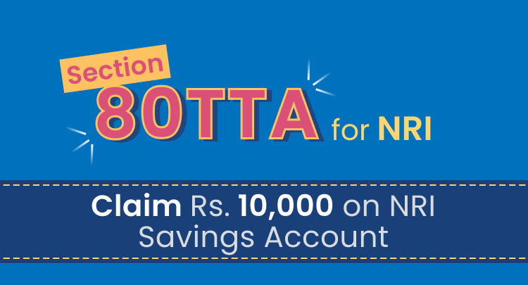 Section 80TTA for NRI: Claim Rs.10,000 on interest on NRI Savings Account