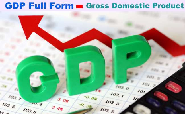 GDP Full Form: Gross Domestic Product