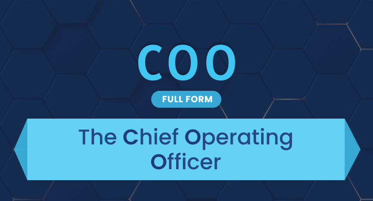 COO Full Form: The Chief Operating Officer